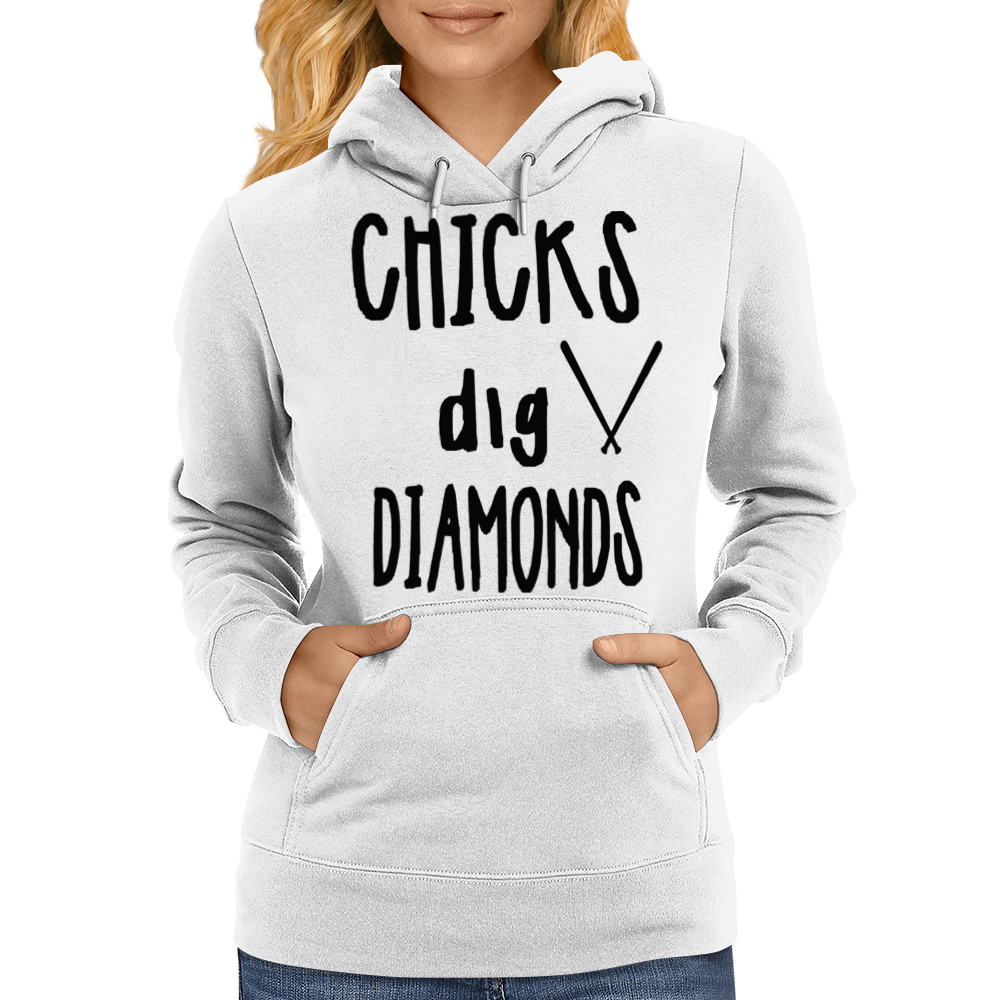 Chicks dig Diamonds Womens Hoodie
