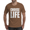 CHOOSE LIFE Mens T-Shirt