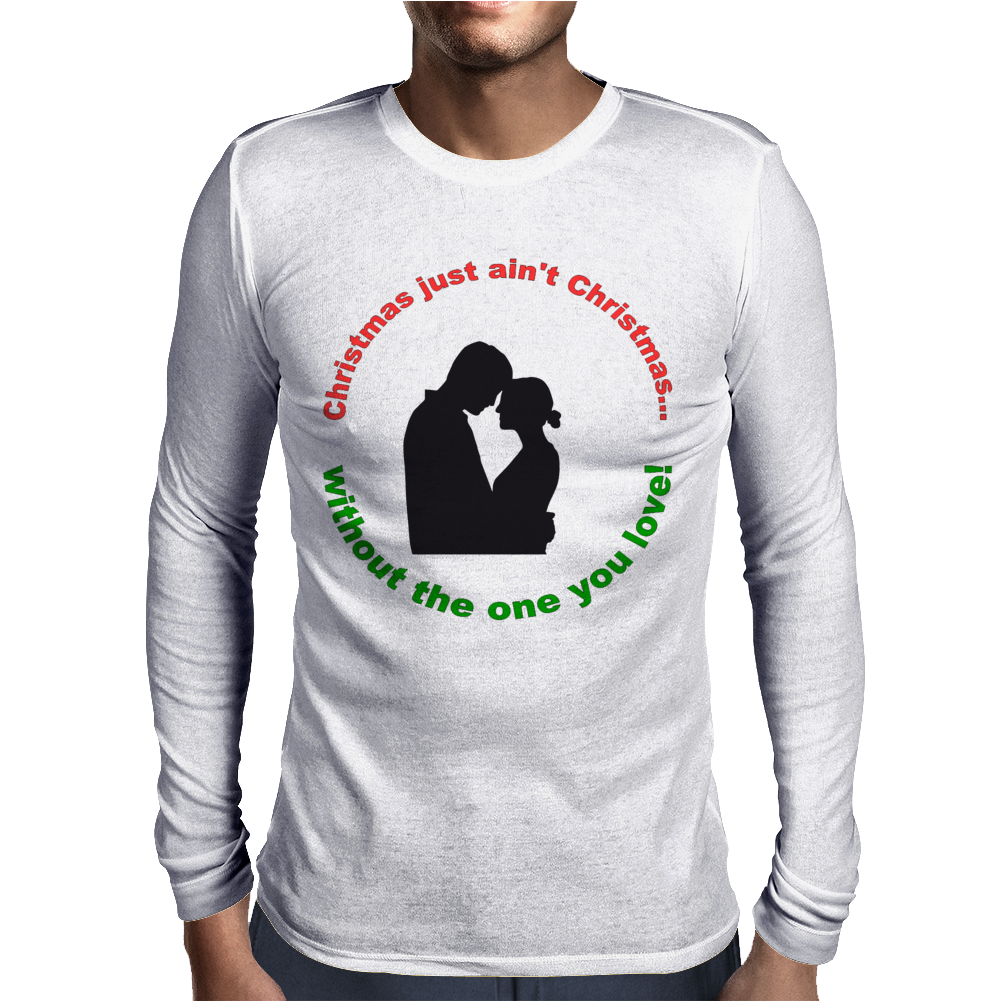 Christmas Just Ain't Christmas Mens Long Sleeve T-Shirt