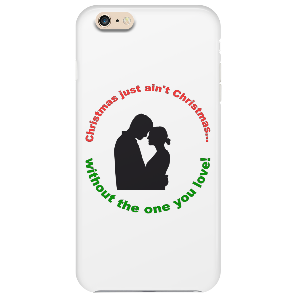 Christmas Just Ain't Christmas Phone Case