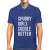 Chubby girls cuddle better funny Mens Polo