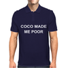 COCO MADE ME POOR Mens Polo