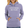 COCO MADE ME POOR Womens Hoodie