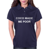 COCO MADE ME POOR Womens Polo