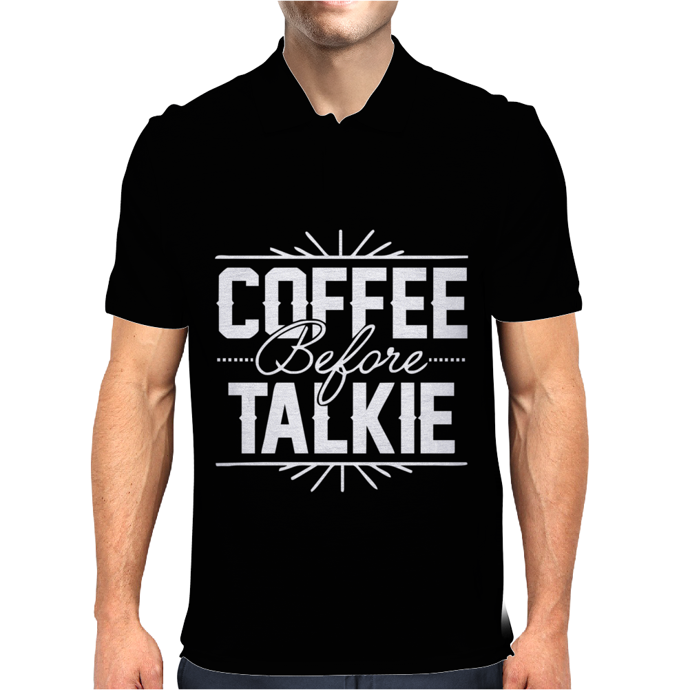 Coffee Before Talkie funny Mens Polo