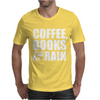 Coffee, Books & Rain Mens T-Shirt