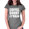 Coffee, Books & Rain Womens Fitted T-Shirt