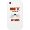 COFFEE WILL GIVE YOU WINGS Phone Case