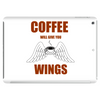 COFFEE WILL GIVE YOU WINGS Tablet (horizontal)