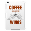 COFFEE WILL GIVE YOU WINGS Tablet (vertical)