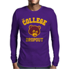 College Dropout Mens Long Sleeve T-Shirt