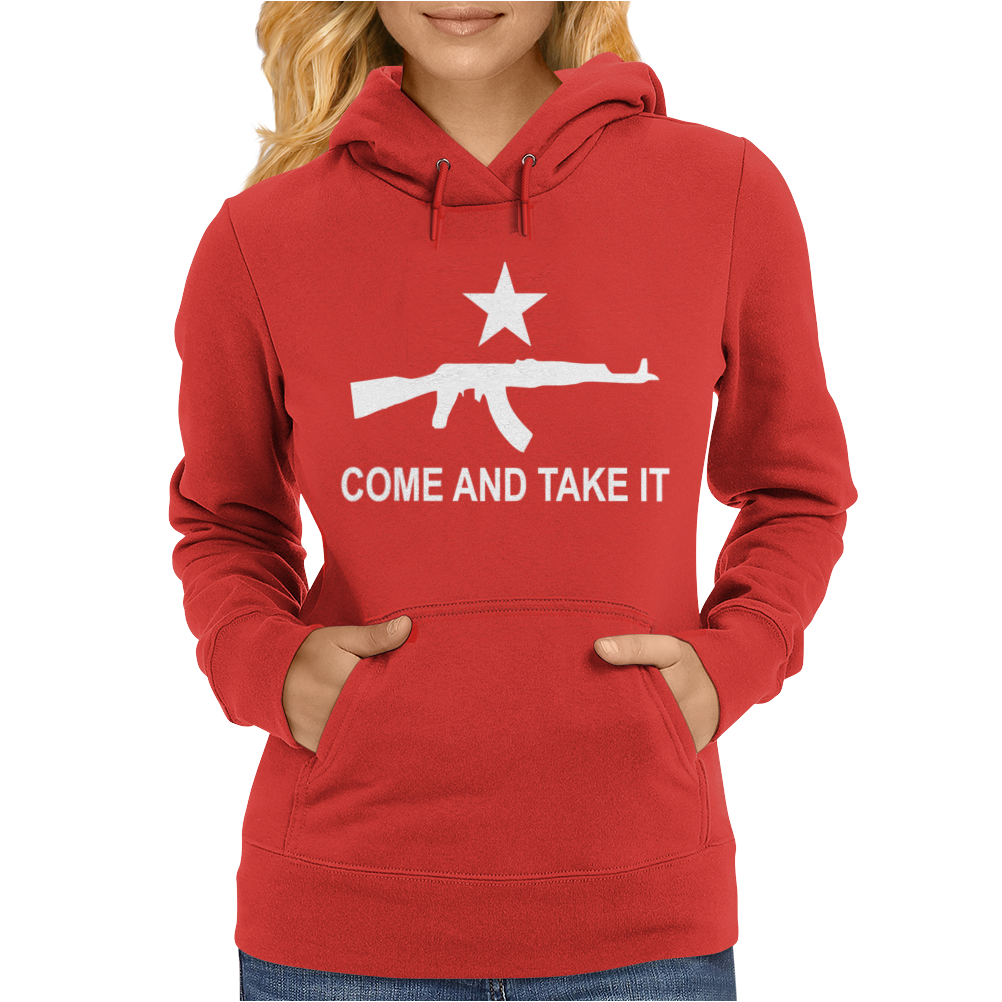 Come and Take it Womens Hoodie