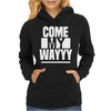 COME MY WAY Womens Hoodie