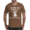 come to philly for the crack Mens T-Shirt
