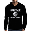 Come To The Dark Side We Have Cookies Mens Hoodie
