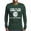 Come To The Dark Side We Have Cookies Mens Long Sleeve T-Shirt