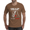 Come to the Darkside Mens T-Shirt