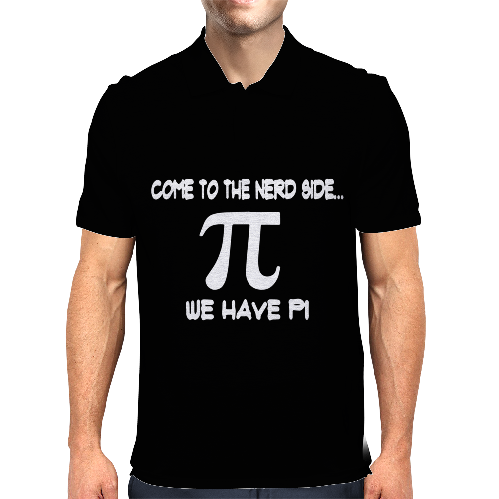 Come to the Nerd side We have Pi Mens Polo