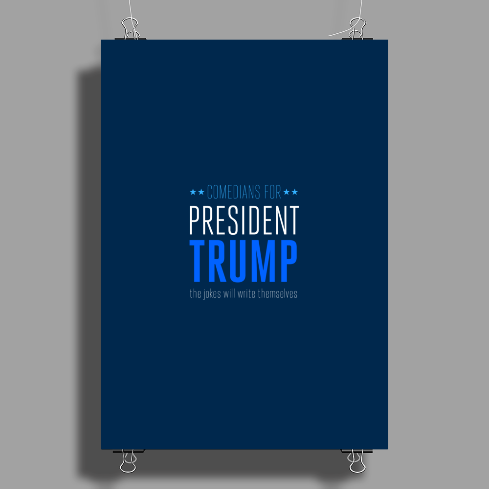 Comedian's For President Trump Poster Print (Portrait)