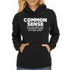 Common Sense Is So Rare These Days Womens Hoodie