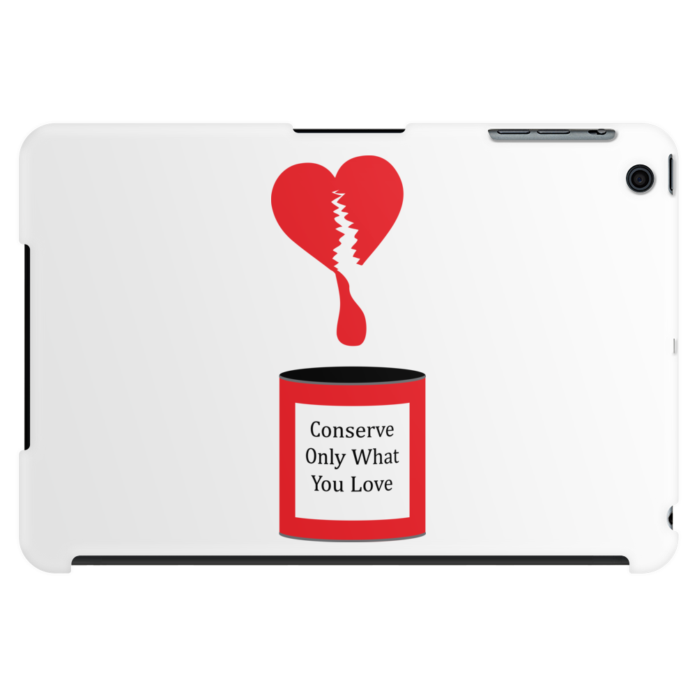 Conserve only what you love Tablet (horizontal)