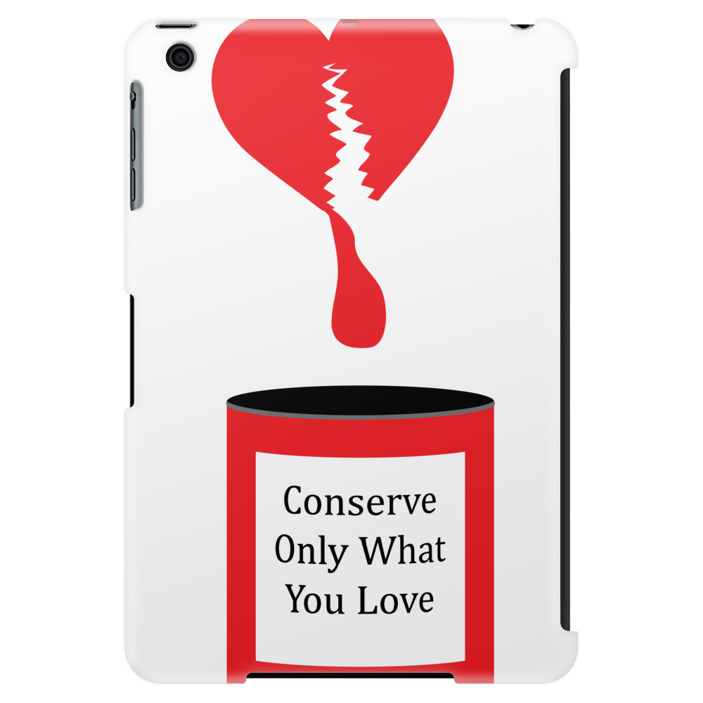 Conserve only what you love Tablet (vertical)