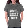 COOL SHIRT DAY Womens Polo