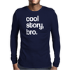 Cool Story Bro funny logo Mens Long Sleeve T-Shirt