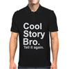 Cool Story Bro, tell it again Mens Polo
