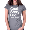 Cool Story Bro, tell it again Womens Fitted T-Shirt