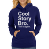 Cool Story Bro, tell it again Womens Hoodie