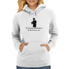 COP..Do you know why I pulled you over  ME..Um? I'm not sure ....over . Womens Hoodie