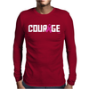 Courage Mens Long Sleeve T-Shirt