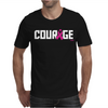 Courage Mens T-Shirt