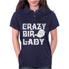 Crazy Bird Lady Womens Polo