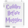 Cuddles Before Muggles Tablet (vertical)