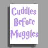 Cuddles or Muggles Poster Print (Portrait)