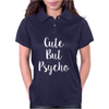 Cute But Pyscho Womens Polo