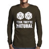 D20 Yeah They're Natural Mens Long Sleeve T-Shirt
