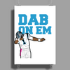 DAB ON EM cam newton Poster Print (Portrait)