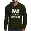 DAD AKA MR FIX IT Mens Hoodie
