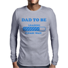 Dad To Be Funny Mens Long Sleeve T-Shirt