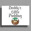 DADDY'S LITTLE PUDDING Poster Print (Landscape)