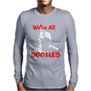 Dad's Army Private Frazer We're All Doomed Mens Long Sleeve T-Shirt