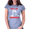 Dad's Army Private Frazer We're All Doomed Womens Fitted T-Shirt