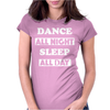 Dance All Night. Womens Fitted T-Shirt