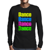 Dance Dance Mens Long Sleeve T-Shirt