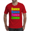 Dance Dance Mens T-Shirt