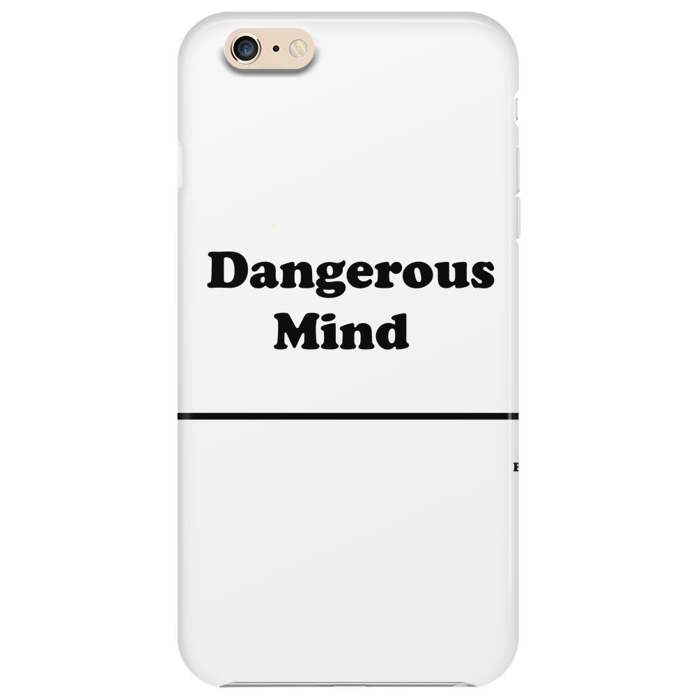 DANGEROUS MIND ||  Phone Case