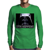 Darth Vader Sith Happens Ideal Birthday Present or Gift Mens Long Sleeve T-Shirt